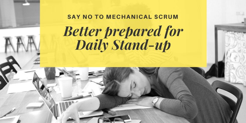 Say no to Mechanical Scrum – Better prepared for Daily Scrum